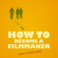 How to Become a Filmmaker with 10 Dollars