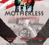 """Four Motherless Children"""