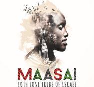Maasai 10th Lost Tribe of Israel